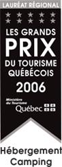 Gagnant du lauréat régionale des Grands prix du tourisme Québécois 2006, catégorie Hébergement et camping, selon le Ministère du Tourisme Québec - Parc de la Gorge de Coaticook